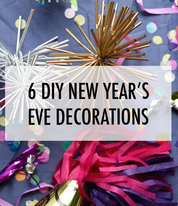 6 DIY New Year's Eve Decorations - The Dandy Liar ...